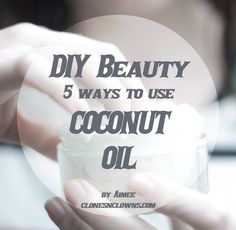 Beauty Tips: 5 Ways To Use Coconut Oil