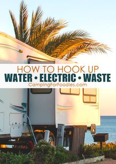 With these simple tips you will easily understand how to hook up RV water, electric and waste at campgrounds and RV parks with full hookup service campsites. Get more camping tips and RV hacks from CampingForFoodies. #camping #camp #RV #tips #hacks #CampingForFoodies Rv Camping Tips, Travel Trailer Camping, Rv Tips, Tent Camping, Campsite, Outdoor Camping, Camping Ideas, Things To Take Camping, Camping With Kids
