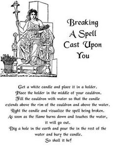 Solitary Fire Walker's Book of Shadows: Breaking a Spell Cast Upon You Witchcraft Spells For Beginners, Magick Spells, Wicca Witchcraft, Wiccan Witch, Healing Spells, Luck Spells, Wiccan Protection Spells, Fairy Spells, Wiccan Spell Book