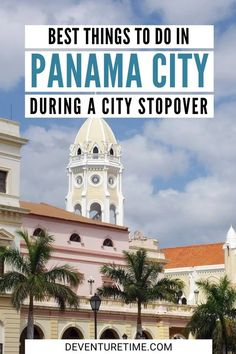 Stopover in Panama City, Panama: What to Do and Things to See Panama Canal, Panama City Panama, Travel List, Travel Guides, South America Travel, Travel Aesthetic, Plan Your Trip, Central America, Vacation Destinations