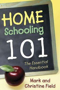 Home Schooling 101 by Mark W. Field