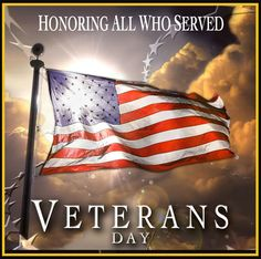 Veteran's Day - Honoring All Who Served.