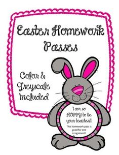 Easter Homework Passes!!Color and B/W Included!I'm so HOPPY to be your teacher!Good for one homework assignment!