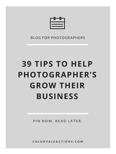 39 Tips To Help Photographer's Grow Their Business - Photo tips - Photographie