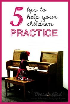 5 tips to help your children practice