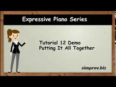 Play Expressive Piano 12 - Putting It All Together