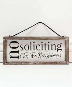Adams & Co. No Soliciting, Try the Neighbors Framed Wall Sign | zulily