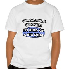 Clinical Nurse Specialist  Kind of a Big Deal Tee T Shirt, Hoodie Sweatshirt