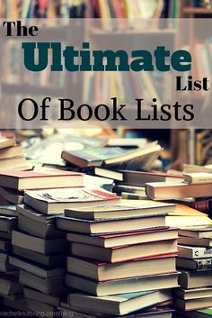 In this Ultimate List of Book Lists, you'll find hundreds of books organized by different categories. Yes, it's a list of lists!