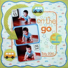 ON THE GO - if can find some cute car paper.and use 4 pictures and title finally doing the crawl Pregnancy Scrapbook, Baby Girl Scrapbook, Baby Scrapbook Pages, Birthday Scrapbook, Kids Scrapbook, Scrapbook Sketches, Scrapbook Page Layouts, Paper Bag Scrapbook, Scrapbook Cards