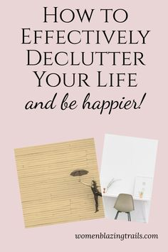 How to easily and effectively declutter your life so you can be happier. how to declutter Marker Storage, Motivational Blogs, Becoming Minimalist, Declutter Your Life, Empowering Quotes, Mindful Living, Decluttering, Life Inspiration, Simple Living