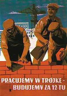 Pracujemy w trojke, budujemy za - gorka Communist Propaganda, Propaganda Art, Art Of Trolling, Poland History, Scary Funny, Old Advertisements, Advertising, Good Old Times, Political Art