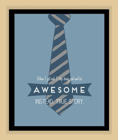 How I met Your Mother AWESOME QUOTE modern print poster 8x10. $8.99, via Etsy.