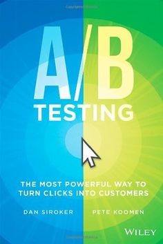 A/B Testing: The Most Powerful Way to Turn Clicks Into Customers, http://www.amazon.com/dp/1118536096/ref=cm_sw_r_pi_awdm_dHIjvb0VZKQ6K