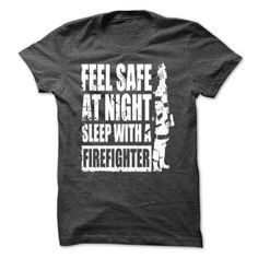 Feel Safe At Night Sleep With a Firefighter T-Shirts, Hoodies. GET IT ==►…