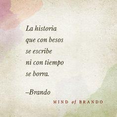 La historia que con besos se escribe...... Mind of Brando