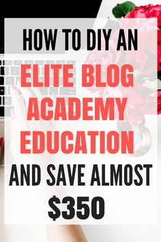 Alternative to Elite Blog Academy - how to DIY your own EBA education and save tons of money!