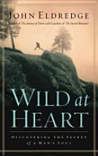 """Wild at Heart by John Eldredge - Another pinner says """"Live with a man? Love a man? Raising a son? Read this!"""" - I've heard this is a GREAT read for moms of boys."""