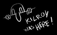 Kilroy was here (re-drawn) (One of my Dad's favorites)