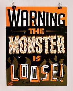 Monster is loose - Warning the monster is loose silkscreen print