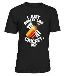 """# I Just Really Like  Cricket OK? - Funny Cricket T-shirt .  Special Offer, not available in shops      Comes in a variety of styles and colours      Buy yours now before it is too late!      Secured payment via Visa / Mastercard / Amex / PayPal      How to place an order            Choose the model from the drop-down menu      Click on """"Buy it now""""      Choose the size and the quantity      Add your delivery address and bank details      And that's it!      Tags: An """"I Just Really Like…"""