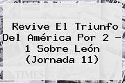 http://tecnoautos.com/wp-content/uploads/imagenes/tendencias/thumbs/revive-el-triunfo-del-america-por-2-1-sobre-leon-jornada-11.jpg America Leon. Revive el triunfo del América por 2 - 1 sobre León (Jornada 11), Enlaces, Imágenes, Videos y Tweets - http://tecnoautos.com/actualidad/america-leon-revive-el-triunfo-del-america-por-2-1-sobre-leon-jornada-11/