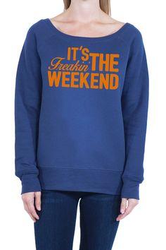 ITS THE FREAKIN WEEKEND - Women's Sponge Fleece Wide Neck Sweatshirt