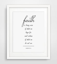Now faith is being sure of what we hope for and certain of what we do not see.    Hebrews 11:1 - NIV translation    ===      Print out this modern wall artwork from your home computer or local print shop to style and decorate your home or office! Print includes: 1 JPG files & 4 PDF files    Your order will include one (1) JPG & four (4) PDFs with different sizes. Youll get every single file described below! Having these multiple files helps ensure that you can print the design at your home…
