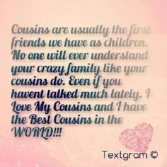 Cousin Love Quotes Stunning Best Cousins Forever Quotes  Cousins  Pinterest  Forever Quotes