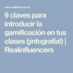 9 claves para introducir la gamificación en tus clases (¡infografía!) | Realinfluencers Learning Activities, Classroom