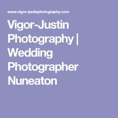Vigor-Justin Photography | Wedding Photographer Nuneaton
