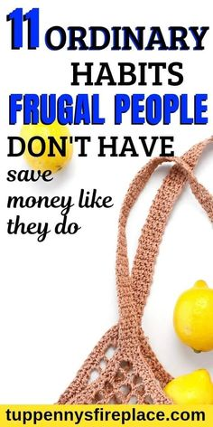 11 everyday saving money tips from frugal people. Why not be debt free? Frugal people habits and tips to get debt free. Help your families personal finance by embracing these habits of frugal people and see how much money you can save