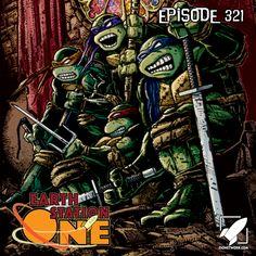 The Earth Station One Podcast Episode 321 - Teenage Mutant Ninja Turtles