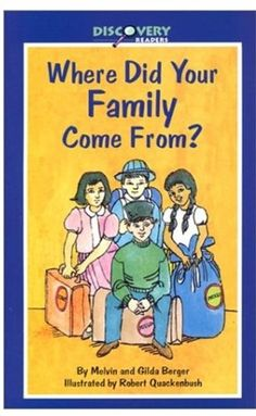 Where Did Your Family Come From?: A Book about Immigrants (Discovery Readers) by Melvin Berger