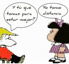 Mucha distancia! Words Quotes, Wise Words, Me Quotes, Funny Quotes, Mafalda Quotes, My Life Style, Magic Words, More Than Words, Spanish Quotes