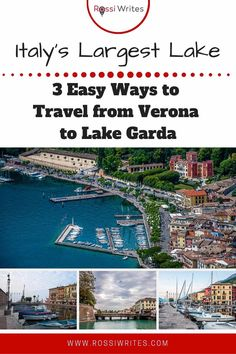 Pin Me - Verona to Lake Garda- 3 Ways to Travel from the City of Romeo and Juliet to Italy's Largest Lake - rossiwrites.com Travel Articles, Travel Advice, Travel Photos, Travel Tips, Travel Around The World, Around The Worlds, All About Italy, Best Travel Guides, Weekend Breaks