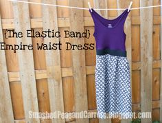 Smashed Peas and Carrots: {The Elastic Band} Empire Waist Dress  ****sew the elastic to the skirt (without doing the gathering) by stretching the elastic as you sew, then seam side of skirt and elastic as one unit****