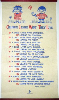 """Children Learn What They Live,"" by Dorothy Law Nolte - I think I remember having this hanging in my room as a kid. Gentle Parenting, Parenting Advice, Kids And Parenting, Parenting Quotes, Learn To Fight, Child Life, Raising Kids, Child Development, My Children"