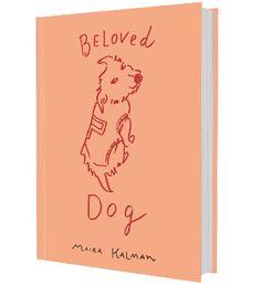 Maira Kalman - Beloved Dog