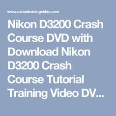 Nikon D3200 Crash Course DVD with Download Nikon D3200 Crash Course Tutorial Training Video DVD & Download Combo [MTM-D32] - $36.96 : Michael The Maven, Tools for Photographers | Canon Training DVD