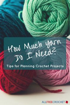How Much Yarn Do I Need? (Tips for Planning Crochet Projects) #crochettips