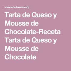 Tarta de Queso y Mousse de Chocolate-Receta Tarta de Queso y Mousse de Chocolate