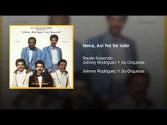 """""""Nena, Asi No Se Vale""""  -JOHNNY """"EL DANDY"""" RODRIGUEZ Y SU ORQ (vocals: TEMPO ALOMAR)."""