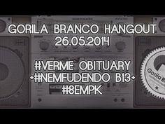 Gorila Branco Hangout: #VERME + #NEMFUDENDO + #8EMPK - YouTube