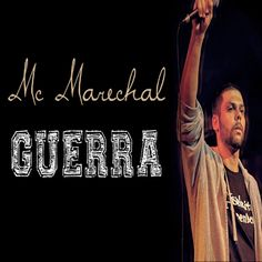 MC Marechal Guerra [2011] Download - Baixe Rap Nacional