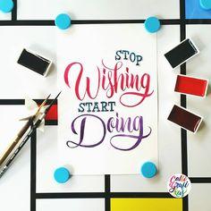 Stop wishing start doing. #calligrafikas#brushlettering #watercolor  Paper: Canson 200gsm Paint: Kuretake Gansai Tambi Brush: Silver Brush Black Velvet round no 2 & Escoda round no 2