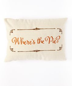 'Where's the Pie?' Pillow Cover | zulily