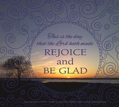 Rejoice And Be Glad, Graphic Quotes, I Hope You, Best Quotes, Encouragement, Doodles, Lord, Graphics, Messages
