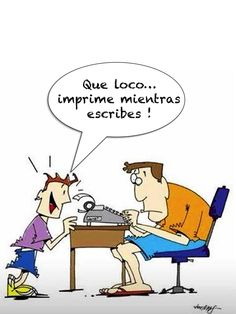 It prints while he writes. Spanish Posters, Spanish Jokes, Funny Spanish, Spanish Class, Funny Cute, Hilarious, Librarian Humor, Frases Humor, Humor Grafico