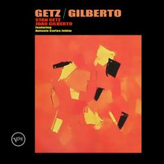 "My lifetime favorite album is ""Getz/ Gilberto"" by Stan Getz and Joao Gilberto."